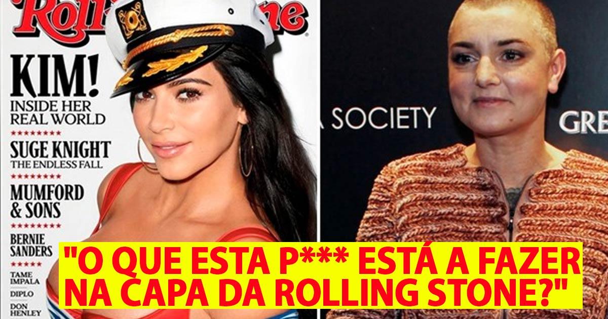"""Photo of Sinead O'Connor com Kim Kardashian """"O que esta p*** está a fazer na capa da Rolling Stone?"""""""