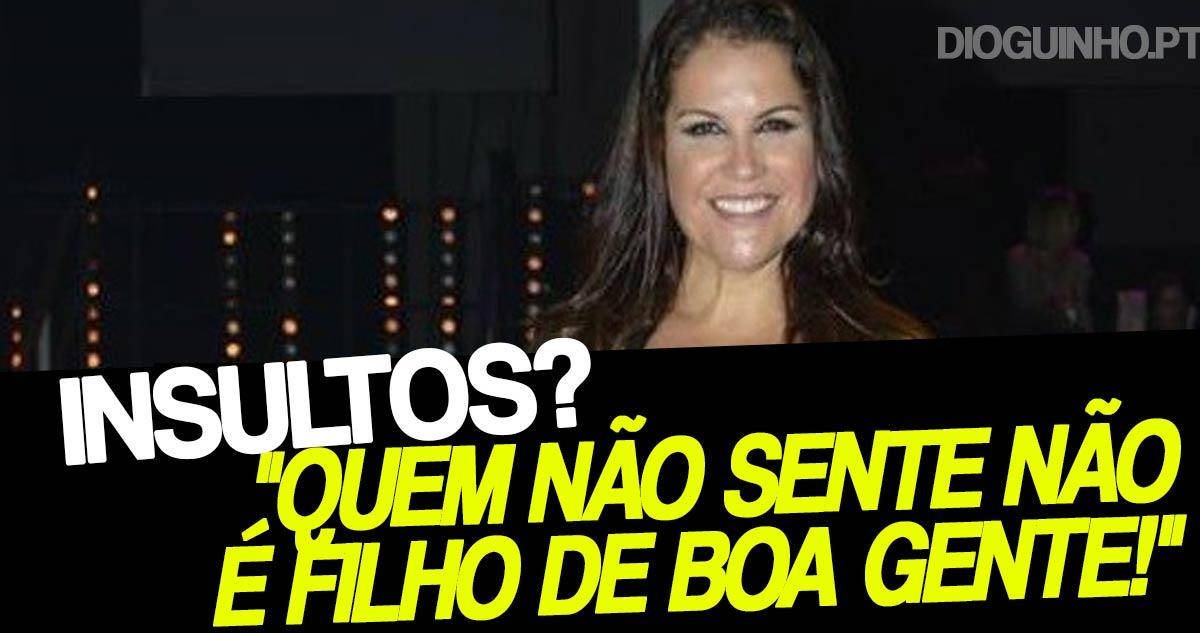 """Photo of Kátia Aveiro justifica insultos """"Quem não sente não é filho de boa gente!"""""""