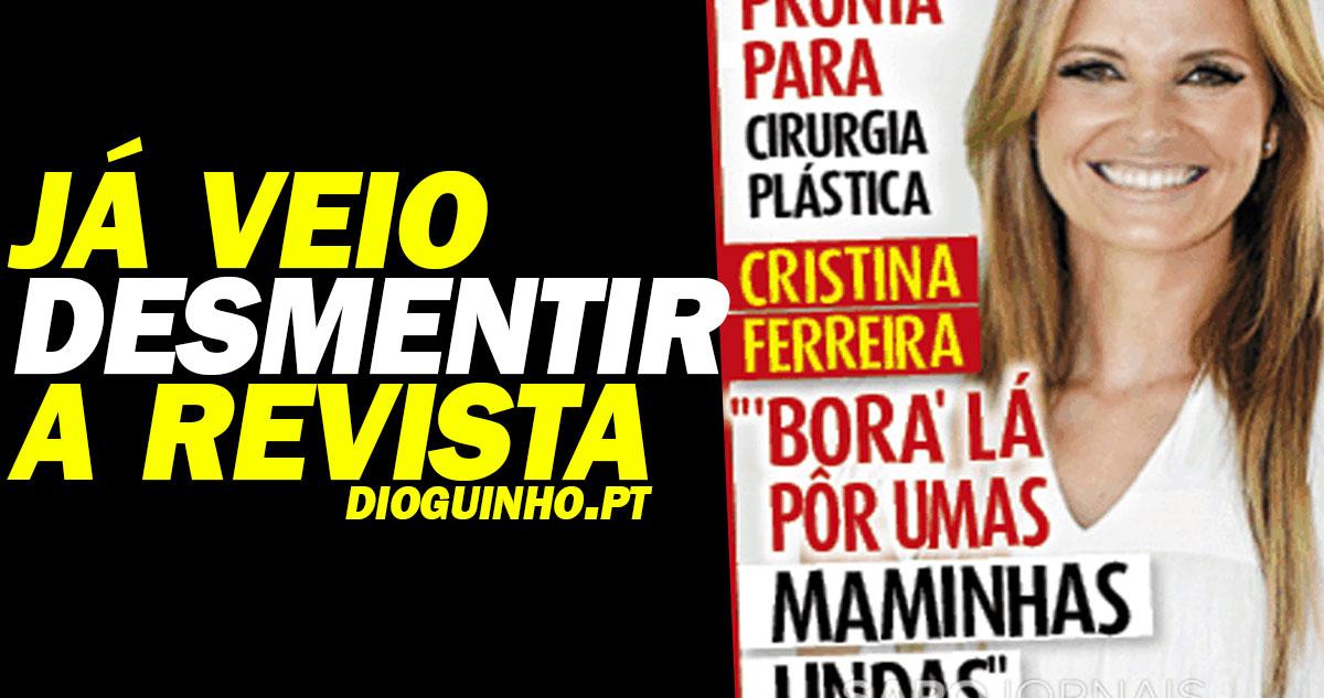 Photo of Cristina Ferreira já veio desmentir a Nova Gente por causa das maminhas