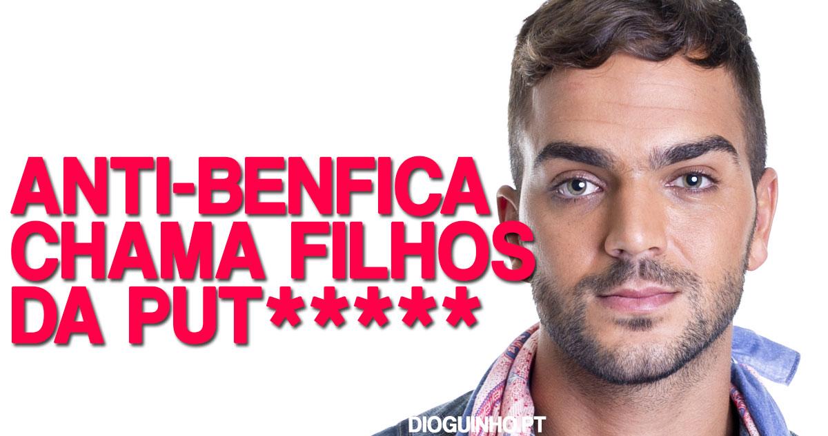 Photo of Rúben da Cruz é anti-benfica e chama filhos da put*