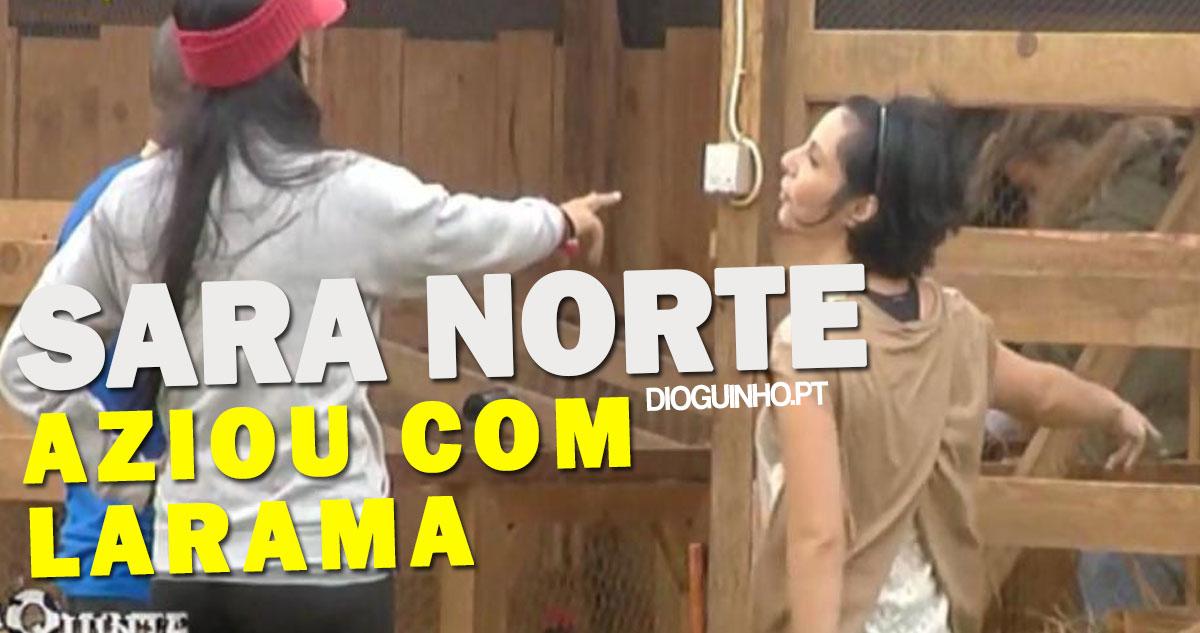 Photo of A Quinta: Sara Norte aziou e discutiu com Larama