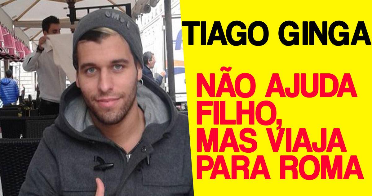 Photo of Tiago Ginga não ajuda o filho, mas viajou para Roma (Itália)