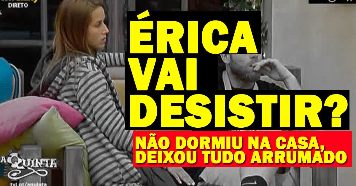 Photo of Érica Silva não dormiu n' A Quinta. Vai desistir?