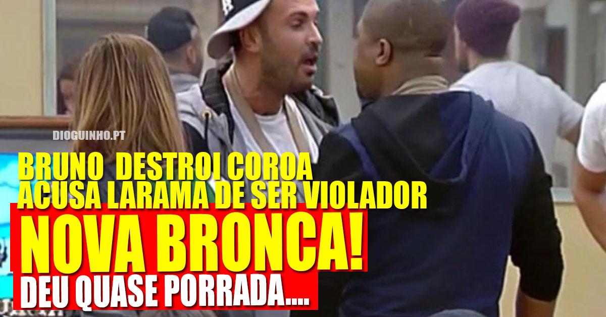 Photo of Bruno e Larama em nova DISCUSSÃO. Ameaças, acusa de ser violador e destrói coroa
