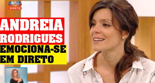 Andreia Rodrigues emociona-se com convidado