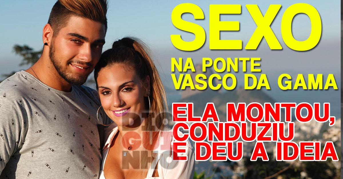 Photo of Daniel e Liliana fizeram SEXO na Ponte Vasco da Gama. Ela montou, conduziu, e deu a ideia