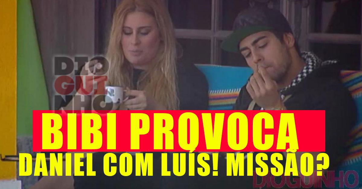Photo of Ciúmes: Bibi provoca Daniel com o Luís Nascimento. Missão?