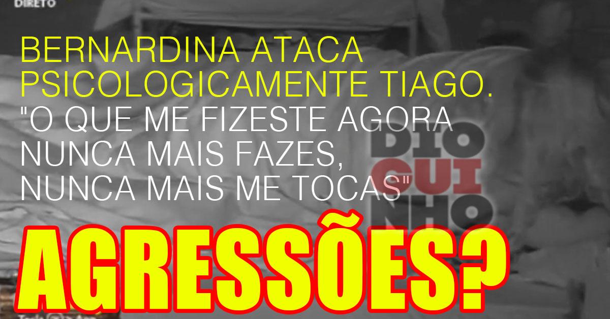 Photo of Bernardina agrediu Tiago Ginga? Pressiona psicologicamente e faz nova «cena»