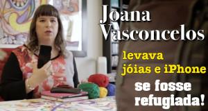 Joana Vasconcelos levava jóias e iPhone se fosse refugiada
