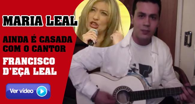 Photo of Maria Leal ainda é casada com o também cantor Francisco d'Eça Leal