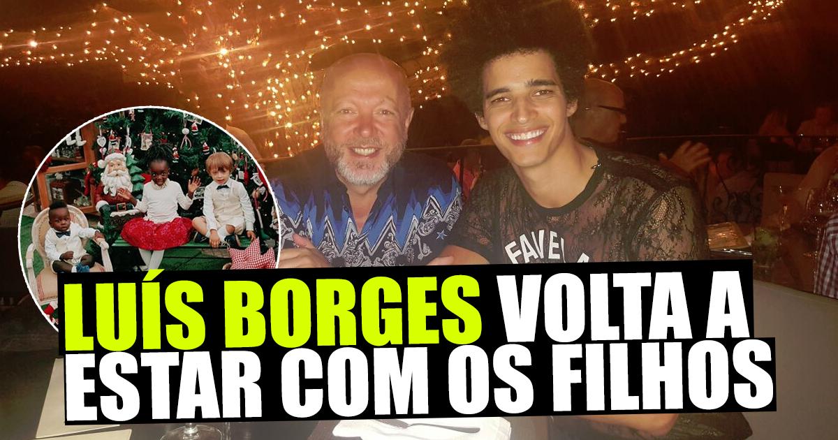 Photo of Após acusações de ser pai ausente, Luís Borges volta a estar com os filhos