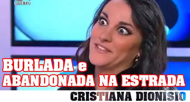 Photo of Cristiana Dionísio burlada e deixada na estrada